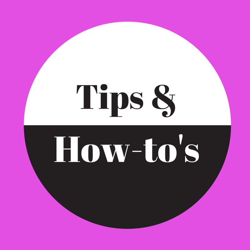 Tips & how tos